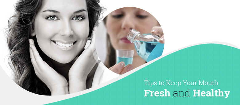 tips for keeping fresh and healthy mouth